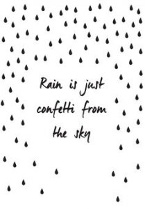 rain is confetti